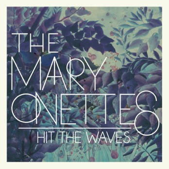 The Mary Onettes Hit The Waves